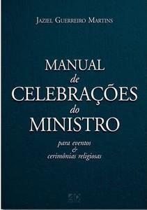Manual de Celebrações do Ministro - Jaziel Guerreiro Martins