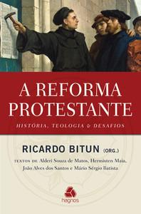 A Reforma Protestante - Ricardo Bitun