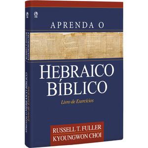 Aprenda o Hebraico Bíblico - Livro de Exercícios