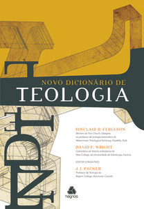 Novo Dicionário de Teologia - Sinclair B. Ferguson e David Wright