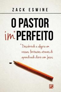 O Pastor Imperfeito - Zack Eswine