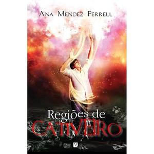 Regiões de Cativeiro - Ana Méndez Ferrel