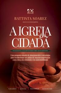 A Igreja Cidadã - Battista Soares