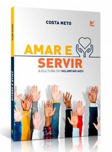 Amar e Servir - Costa Neto
