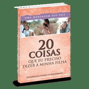 20 Coisas Que Eu Preciso Dizer à Minha Filha - Devocional