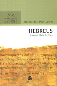 Hebreus - Comentários Expositivos Hagnos - Hernandes Dias Lopes
