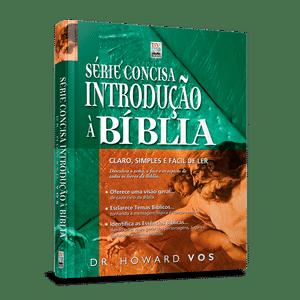 Série concisa: Introdução à Bíblia - Howard Vos