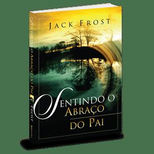 Sentindo o abraço do Pai - Jack Frost