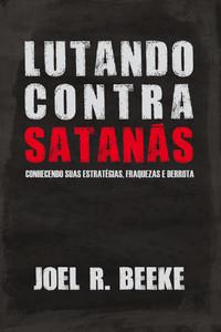Lutando Contra Satanás - Joel Beek