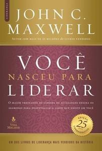 Você Nasceu Para Liderar (Edição 25 Anos) - John C. Maxwell