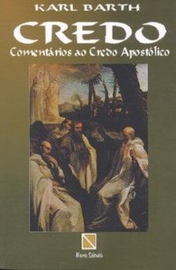 Credo - Comentários ao Credo Apostólico - Karl Barth