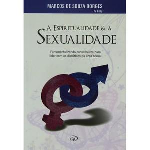 A Espiritualidade e a Sexualidade - Marcos de Souza  - Pr. Coty