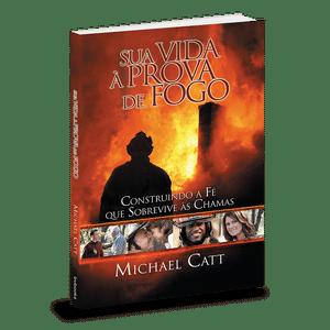 Sua vida à prova de fogo - Michael Catt