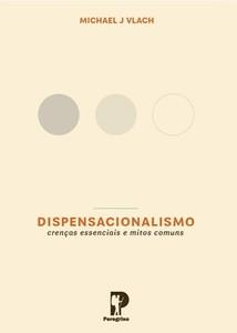 Dispensacionalismo - Michael J Vlach
