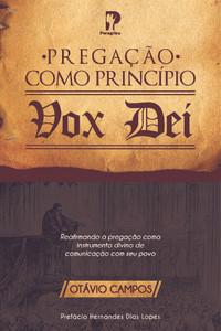 Pregação Como Princípio Vox Deí
