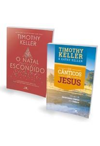 Kit de Natal - O Natal Escondido + Os Cânticos de Jesus - Timothy Keller