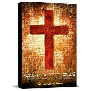 A História da Igreja Cristã - Abraão de Almeida