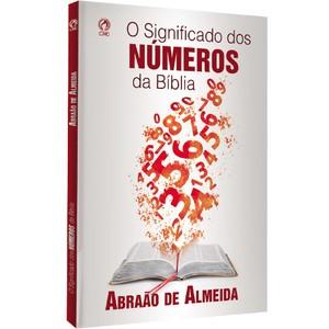 O Significado dos Números da Bíblia - Abraão de Almeida