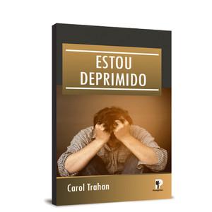Estou Deprimido - Carol Trahan
