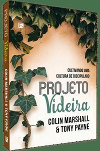 Projeto Videira: Cultivando Uma Cultura de Discipulado - Colin Marshal e Tony Payne