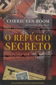 O Refúgio Secreto - Corrie Ten Boom