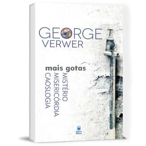 Mais Gotas - Mistério Misericórdia Caoslogia - George Verwer