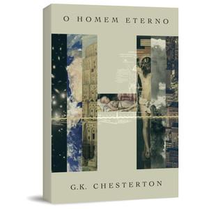 O Homem Eterno - G.K. Chesterton
