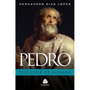 Pedro: O Pescador De Homens - Hernandes Dias Lopes