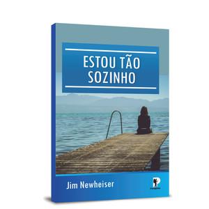Estou Tão Sozinho - Jim Newheiser
