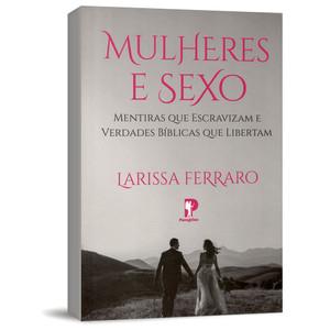 Mulheres e Sexo - Larissa Ferrara