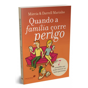 Quando a Família Corre Perigo - Márcia & Darrell Marinho