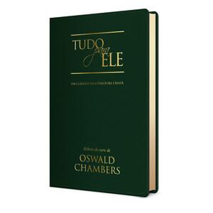 Tudo Para Ele (Capa Luxo - Verde) - Oswald Chambers