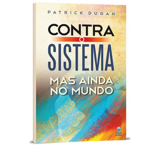 Contra o Sistema, Mas Ainda no Mundo - Patrick Dugan
