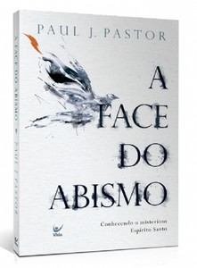 A Face do Abismo - Paul J. Pastor