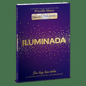 Iluminada - Inspirado no Filme Mais Que Vencedores - Priscilla Shirer