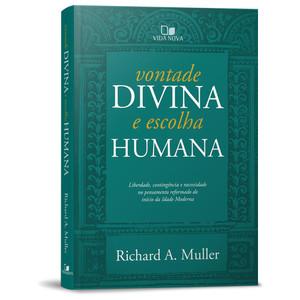 Vontade Divina e Escolha Humana - Richard A. Muller