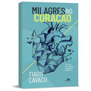 Milagres no Coração - Tiago Cavaco