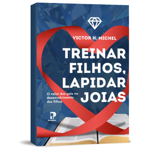Treinar Filhos, Lapidar Joias - Victor Hugo Michel