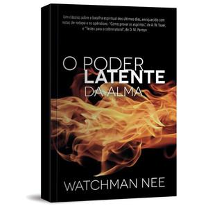 O Poder Latente da Alma - Watchman Nee