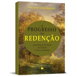 O Progresso da Redenção - Willem VanGemeren