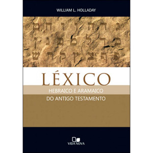Léxico Hebraico e Aramaico do Antigo Testamento - William L. Holladay