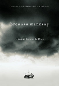 O Anseio Furioso de Deus - Brennan Manning