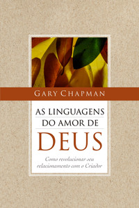 As Cinco Linguagens do Amor de Deus - Gary Chapman