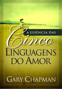 A Essência das Cinco Linguagens do Amor - Livro de bolso - Gary Chapman