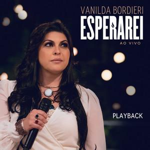 Play-back Esperarei - Ao vivo - Vanilda Bordieri