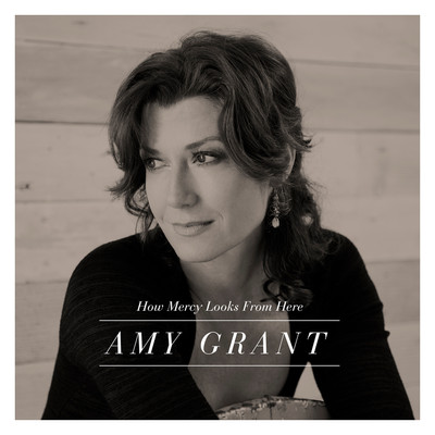CD How Mercy Looks From Here - Amy Grant