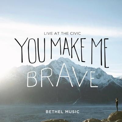 CD/DVD You Make Me Brave - Bethel Church