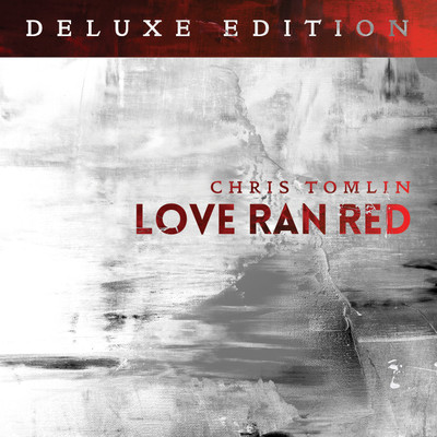CD Love Ran Red - Chris Tomlin