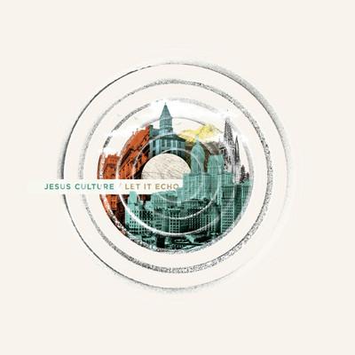 CD Let It Echo - Jesus Culture