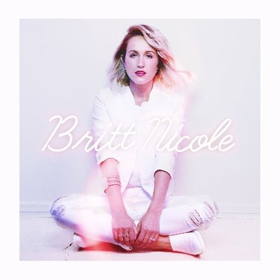 CD Britt Nicole - Britt Nicole